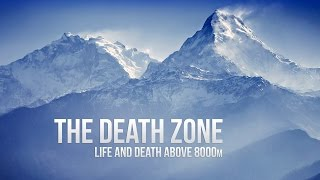The Death Zone - Life & Death Above 8000m