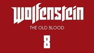Прохождение Wolfenstein: The Old Blood [60 FPS] — Часть 8: Старый город
