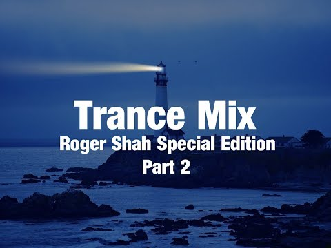 Trance Mix (Roger Shah Special Edition part 2)