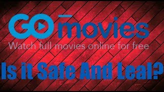 Is GoMovies Safe and Legal?