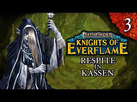 WATCH: Respite in Kassen | Pathfinder: Knights of Everflame | Episode 3