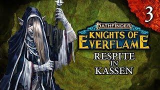 Respite At Kassen | Pathfinder: Knights Of Everflame | Episode 3