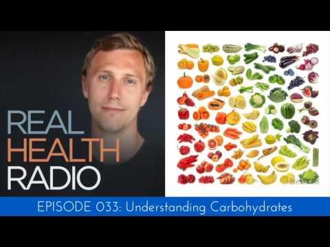 Real Health Radio 033: Understanding Carbohydrates