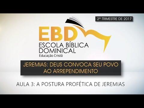 """Aula 3  / Tema: """"A Postura Profética De Jeremias"""""""