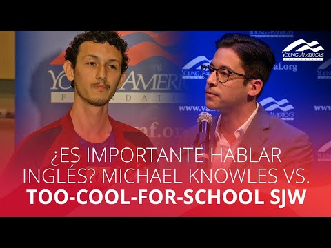 ¿Es importante hablar inglés? Michael Knowles vs. too-cool-for-school SJW