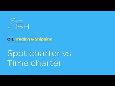 Spot and Time Charter | Oil Trading and Shipping