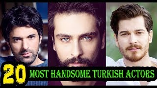 Top 20 Most Handsome Turkish Actors !