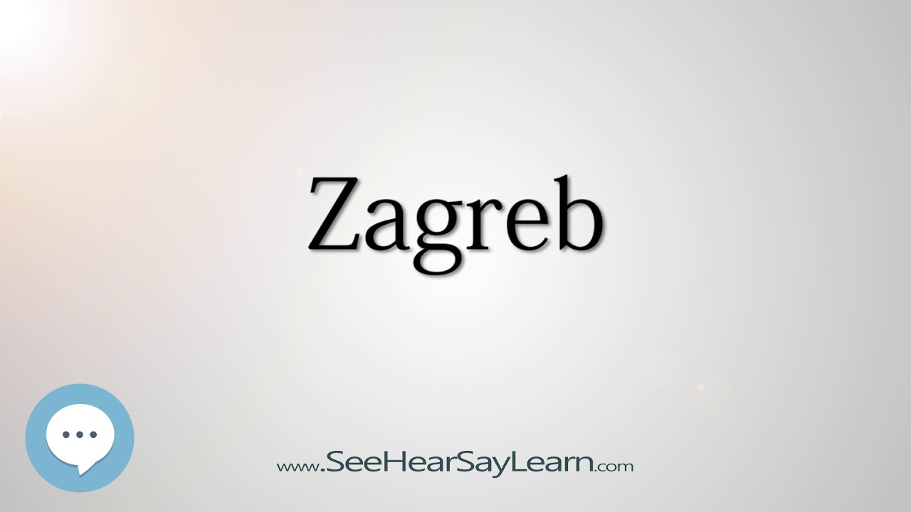 Zagreb How To Pronounce Cities Of The World Youtube