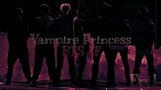 Vampire Princess: BTS FF (EP. 1)