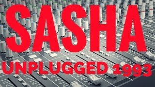 Sasha Unplugged 1993 Studio DJ Mix Live
