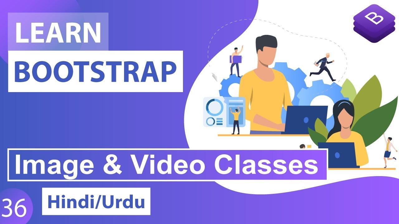 Bootstrap Image & Video Classes Tutorial in Hindi / Urdu