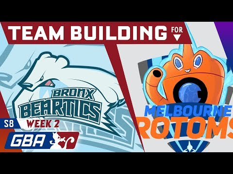 Bronx Beartics - Team Building for the Melbourne Rotoms [GBA S8 W2]