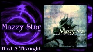 Watch Mazzy Star Had A Thought video