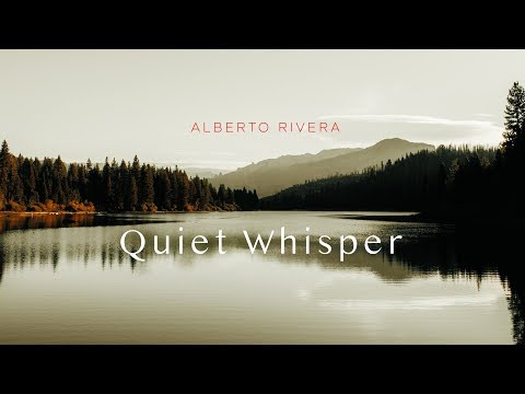 Quiet Whisper | Alberto Rivera | Peaceful Music | Relax Music | Healing Sounds