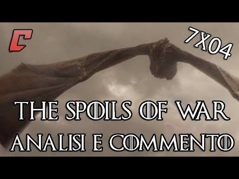 Game of Thrones 7x04 - 'The Spoils of War' Analisi e commento