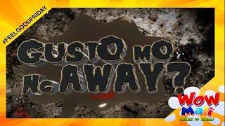 Wow Mali Pa Rin - Gusto Mo Ng Away?