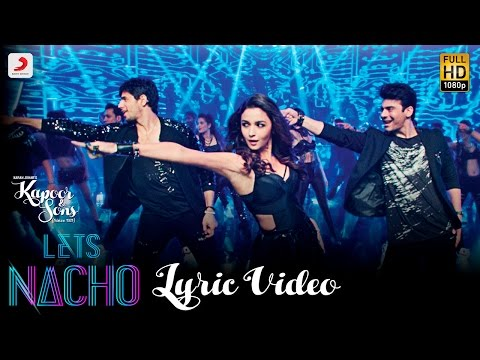 Mix - Let's Nacho Lyric Video - Kapoor & Sons| Sidharth| Alia| Badshah| Benny Dayal| Nucleya
