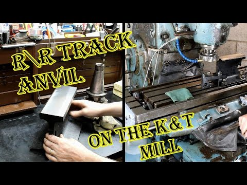 making-a-railroad-track-anvil-on-the-k&t-mill-/-metal-lathe-work