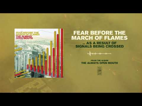 """Fear Before The March of Flames """"...As a Result of Signals Being Crossed"""""""