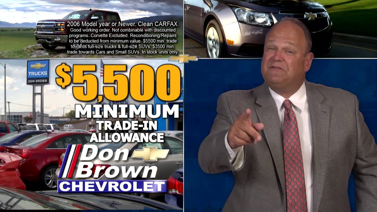 Don Brown Chevy >> Don Brown Chevrolet 5500 Minimum Trade