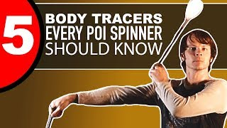5 Poi Body Tracers You Should Know