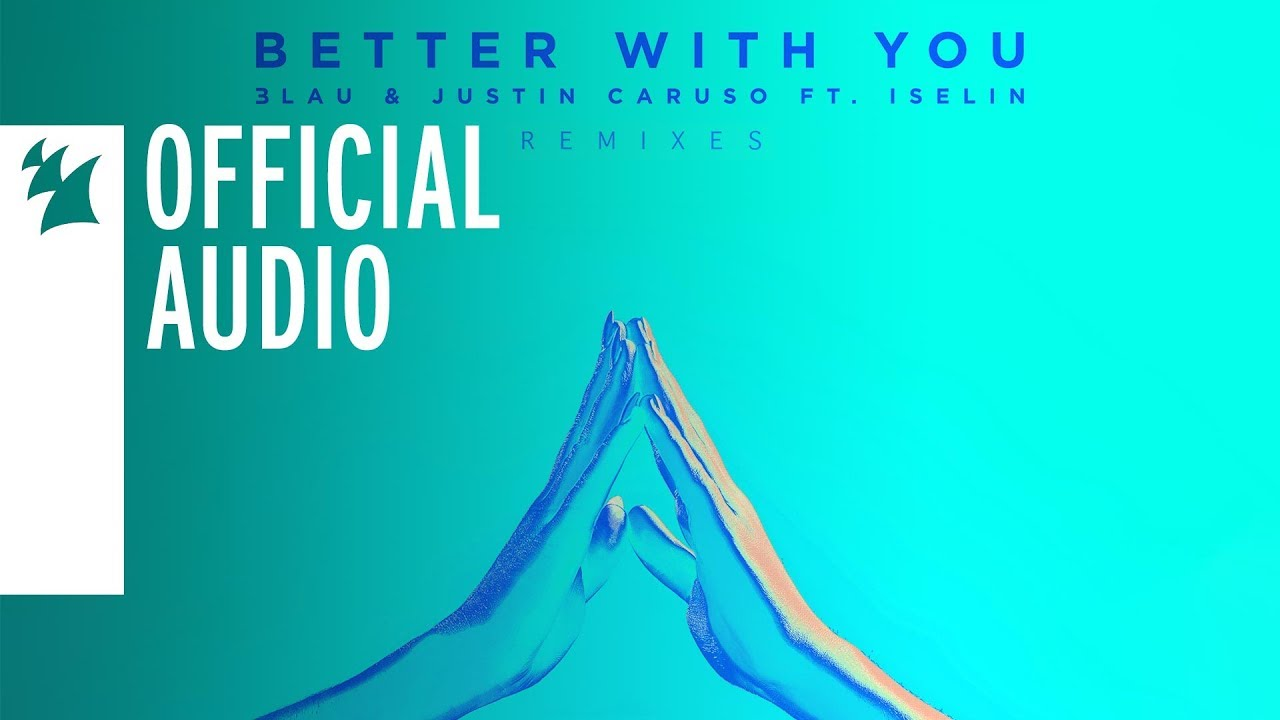 3LAU & Justin Caruso feat. Iselin - Better with You (Justin Caruso VIP Remix)