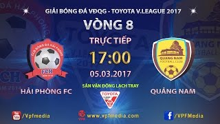 full  hai phong 2-0 quang nam  vong 8 v league 2017