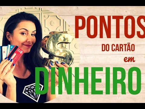 Como transformar os PONTOS do cartão de crédito em DINHEIRO!