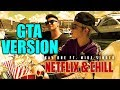 Kay One Feat Mike Singer Netflix Chill GTA VERSION AlexSpieltTV mp3