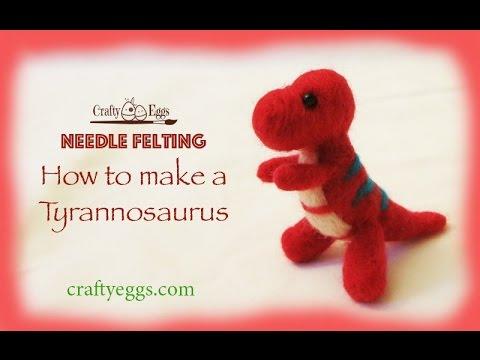 Needle Felting - How to Make a Tyrannosaurus