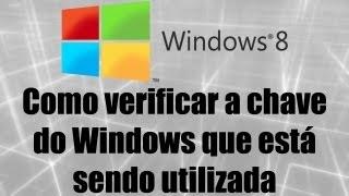Windows 8 - Como verificar a chave do Windows que está sendo utilizada