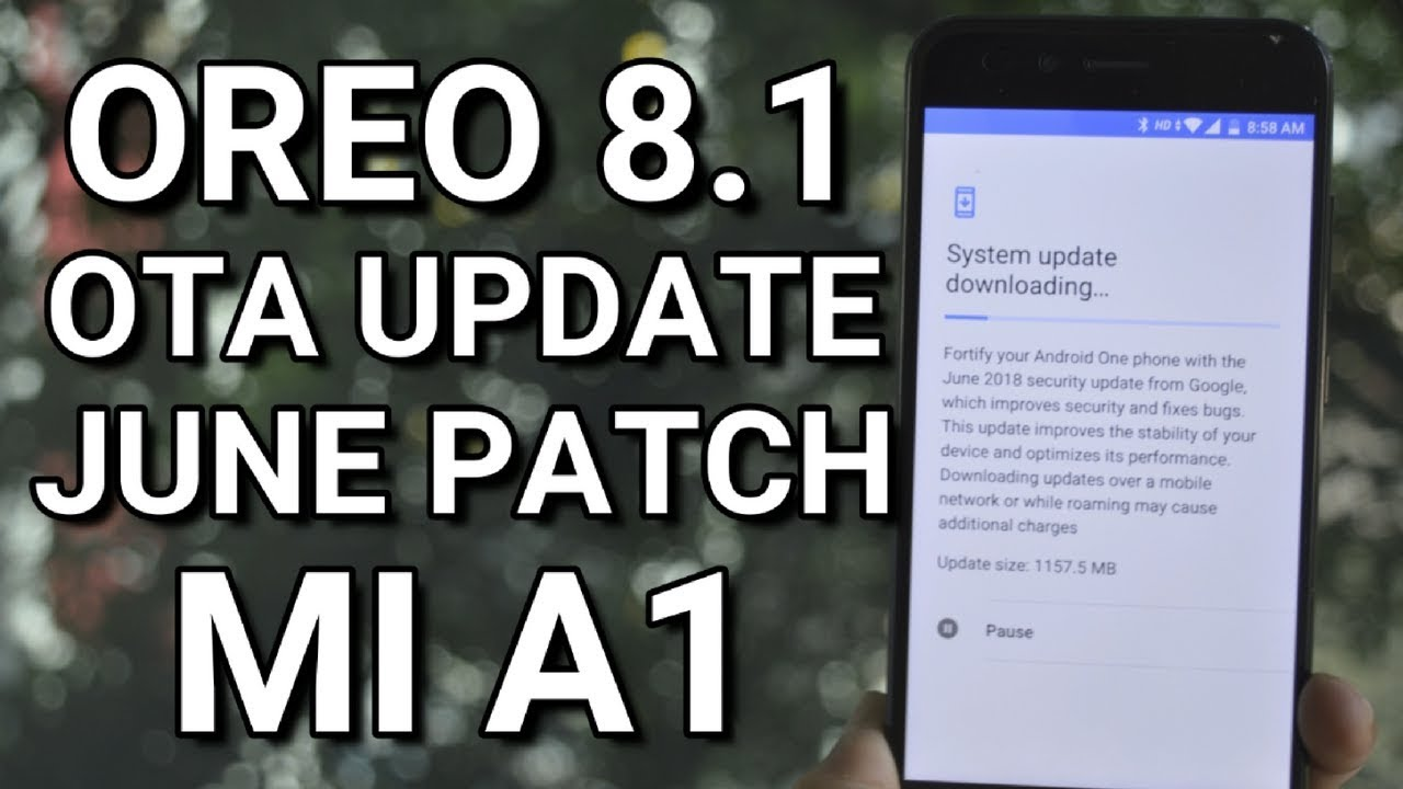 Finally Stable Android Oreo 8 1 OTA update with June Security Patch for MI  a1!!!!