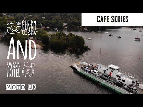 Cafe Series Episode 8 - Windermere Ferry Crossing & The Swann Hotel @ Newby Bridge