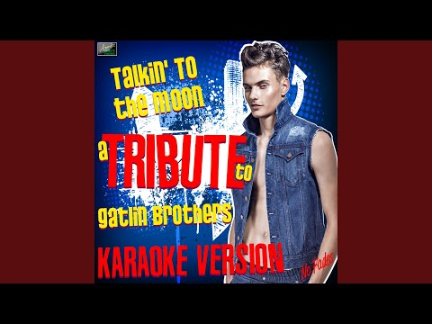 Talkin' To The Moon (In The Style Of Gatlin Brothers) (Karaoke Version)