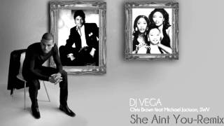 Chris Brown feat Michael Jackson and SWV- She Aint You (REMIX)