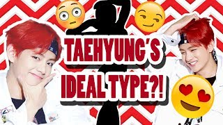BTS TAEHYUNG IDEAL TYPE OF GIRL (skinship,sexy info,Ideal date, and more!)