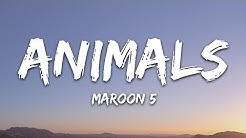 Maroon 5 - Animals (Lyrics)