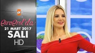Esra Erol'da 21 Mart 2017 Salı - 362. Bölüm - atv