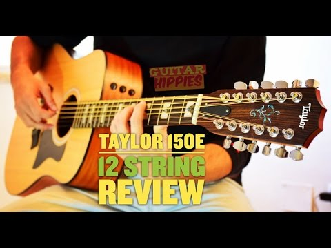 taylor 150e 12 string review and video after 6 months. Black Bedroom Furniture Sets. Home Design Ideas