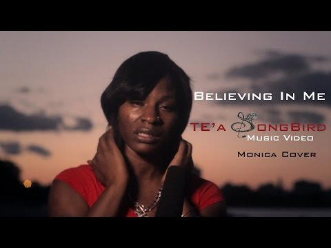 Believing In Me  - Monica | TE'a Songbird Cover - Official Music Video