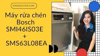 KIMQUOCTIEN.COM I Máy rửa chén Bosch SMI46IS03E + Máy rửa bát Bosch SMS63L08EA