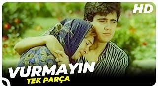Vurmayın | Eski Türk Filmi Tek Parça (Restorasyonlu)