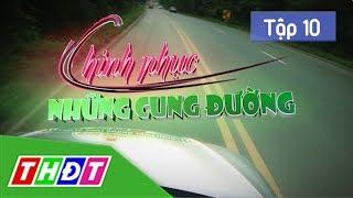 Tập 10: Gặp anh tình cờ trên đất Thái Lan   Ký sự Chinh phục những cung đường   THDT