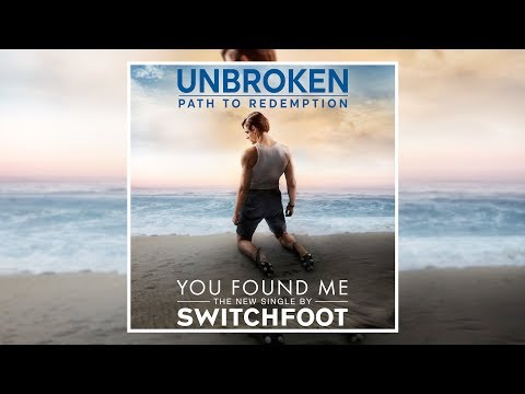 SWITCHFOOT - You Found Me - Unbroken: Path To Redemption (Official Music Video)