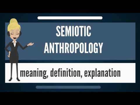What is SEMIOTIC ANTHROPOLOGY? What does SEMIOTIC ANTHROPOLOGY mean?