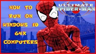 How To Run Ultimate Spider-Man On Windows 10 64-bit Computers (Read Descr.)
