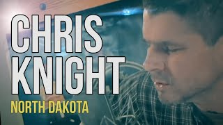 "Chris Knight ""North Dakota"""