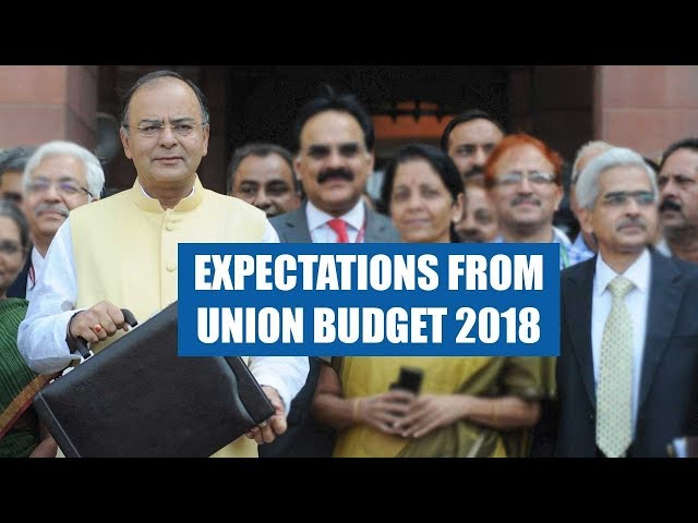 Know What Are The Expectations from Union Budget 2018!