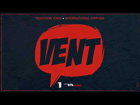Teddyson John + International Stephen – VENT