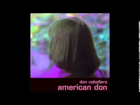 Don Caballero - American Don (Pitched One Semitone Up)